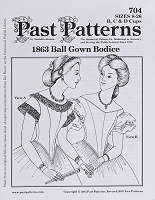 Past Pattern #704 1800s Ball Gown Dress Bodice Sewing Pattern Ladies Sizes 8-26 (pastpattern704)
